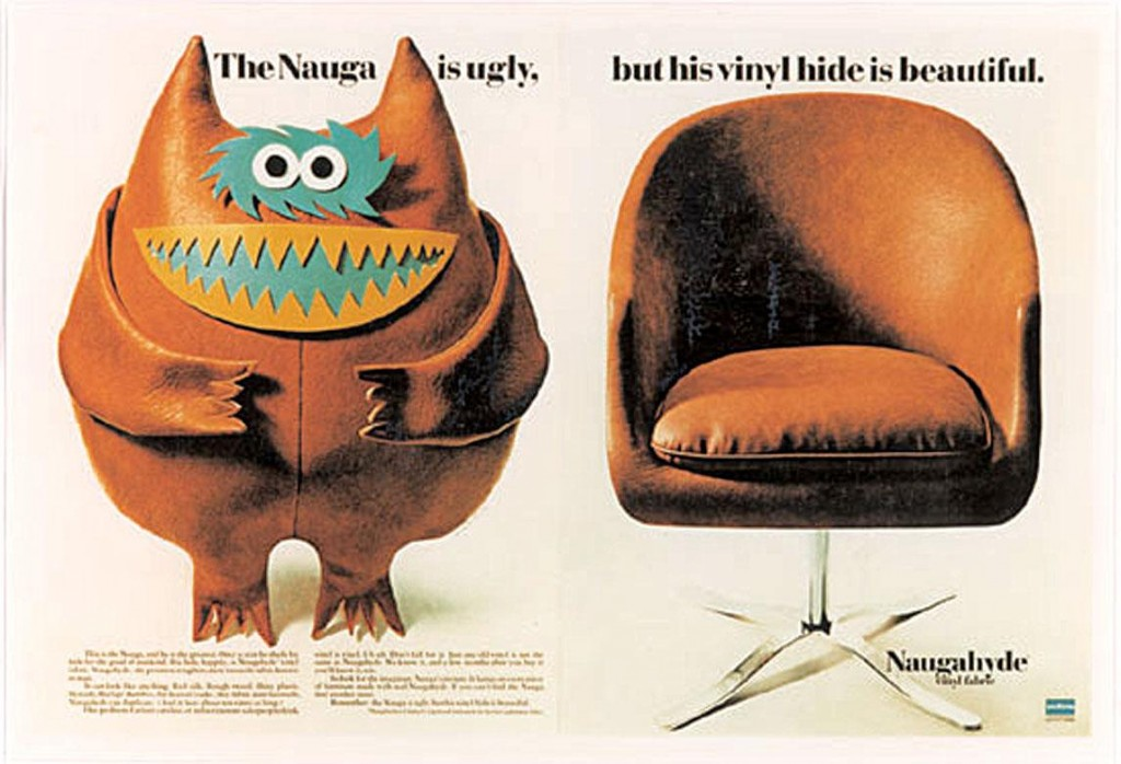 "The fictitious ""Nauga"" was part of a 1960s ad campaign for Naugahyde."
